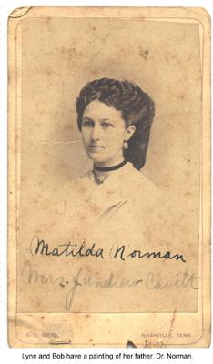 Tillie was born Matilda Cassett Norman in Lebanon, Tennessee.  She married James Andrew Cavitt, second child of Josephus and Catherine Ann.  Mother of Norman Cavitt.