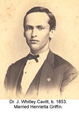 Josephus Whitley Cavitt was the third child of Josephus and Catherine.  He was born in 1853.